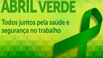 ABRIL VERDE: CAMPANHA VISA À CONSCIENTIZAÇÃO E À PREVENÇÃO DE ACIDENTES DE TRABALHO