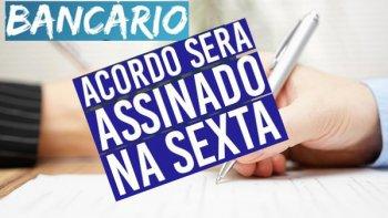MOVIMENTO SINDICAL ASSINA ACORDO COM A FENABAN NESTA SEXTA-FEIRA