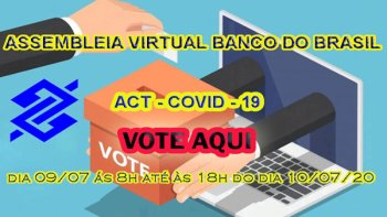 ASSEMBLEIA VIRTUAL DO BB ACT COVID-19 - VOTE AQUI