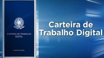 A PARTIR DE FEVEREIRO, CARTEIRA DE TRABALHO PASSA A SER EXCLUSIVAMENTE DIGITAL