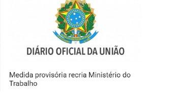 MEDIDA PROVISÓRIA RECRIA MINISTÉRIO DO TRABALHO