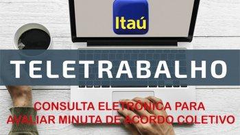 CONSULTA SOBRE ACORDO DE TRABALHO DO ITAÚ/UNIBANCO PARA TELETRABALHO
