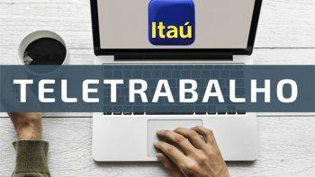 ITAÚ APRESENTA PROPOSTA DE HOME OFFICE-TELETRABALHO