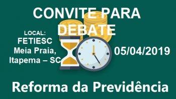 CONVITE PARA O  DEBATE SOBRE A REFORMA DA PREVIDÊNCIA E MEDIDA PROVISÓRIA 873